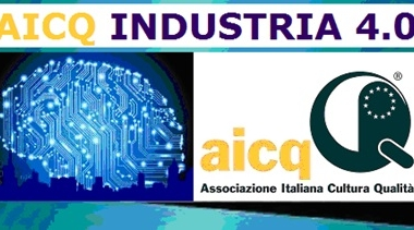 "Convegno Nazionale AICQ ""INDUSTRIA 4.0"" – Intelligente, innovativa, interconnessa, efficiente, predittiva e sostenibile: INDUSTRIA 4.0"